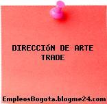 DIRECCIóN DE ARTE TRADE