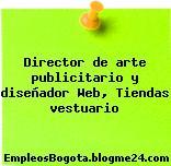Director de arte publicitario y diseñador Web, Tiendas vestuario