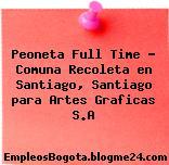 Peoneta Full Time – Comuna Recoleta en Santiago, Santiago para Artes Graficas S.A