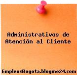Administrativos de Atención al Cliente