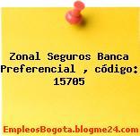 Zonal Seguros Banca Preferencial , código: 15705