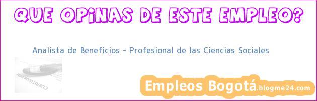 Analista de Beneficios Profesional de las Ciencias Sociales