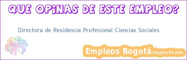 Directora de Residencia Profesional Ciencias Sociales