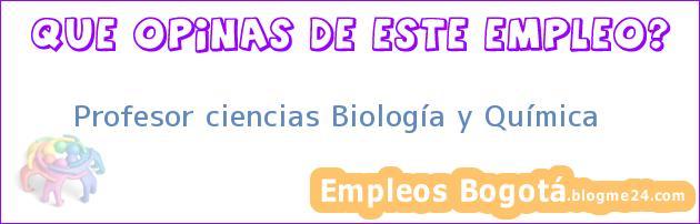Profesor ciencias Biología y Química