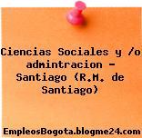 Ciencias Sociales y /o admintracion – Santiago (R.M. de Santiago)