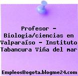 Profesor – Biologia/ciencias en Valparaíso – Instituto Tabancura Viña del mar
