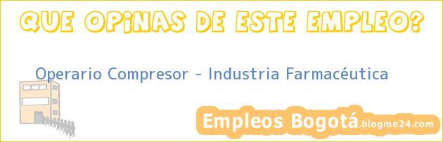 Operario Compresor – Industria Farmacéutica