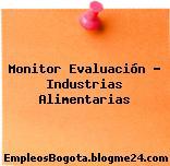 Monitor Evaluación – Industrias Alimentarias