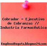 Cobrador – Ejecutivo de Cobranzas // Industria Farmacéutica