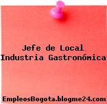 Jefe de Local Industria Gastronómica