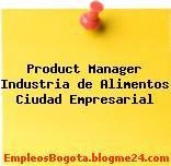 Product Manager / Industria de Alimentos – Ciudad Empresarial