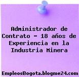 Administrador de Contrato – 18 años de Experiencia en la Industria Minera