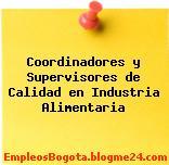 Coordinadores y Supervisores de Calidad en Industria Alimentaria