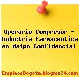 Operario Compresor – Industria Farmaceutica en Maipo Confidencial