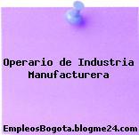 Operario de Industria Manufacturera