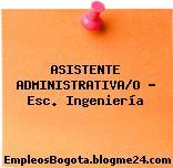 ASISTENTE ADMINISTRATIVA/O – Esc. Ingeniería