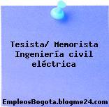Tesista/ Memorista Ingeniería civil eléctrica