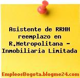 Asistente de RRHH reemplazo en R.Metropolitana – Inmobiliaria Limitada