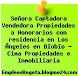 Señora Captadora Vendedora Propiedades a Honorarios con residencia en Los Ángeles en Bíobío – Cima Propiedades e Inmobiliaria
