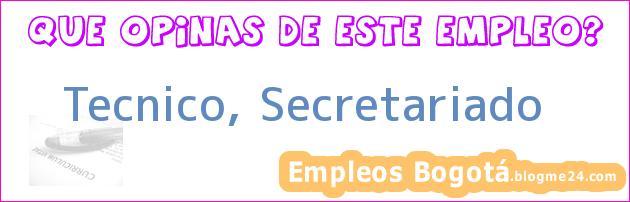 Tecnico, Secretariado