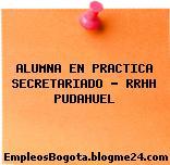 ALUMNA EN PRACTICA SECRETARIADO – RRHH PUDAHUEL
