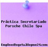Práctica Secretariado Porsche Chile Spa