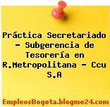 Práctica Secretariado – Subgerencia de Tesorería en R.Metropolitana – Ccu S.A