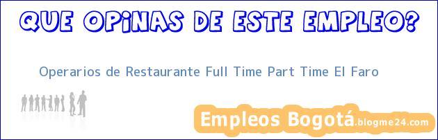 Operarios de Restaurante Full Time Part Time El Faro
