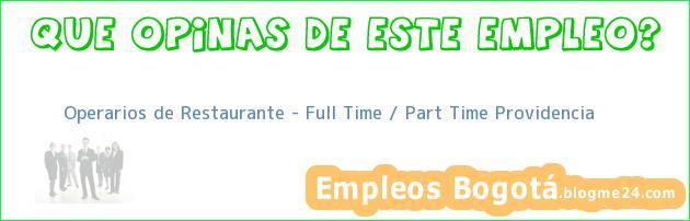 Operarios de Restaurante Full Time Part Time Providencia