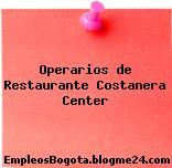 Operarios de Restaurante Costanera Center