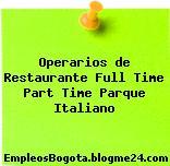 Operarios de Restaurante Full Time Part Time Parque Italiano