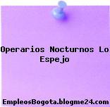 Operarios Nocturnos Lo Espejo