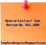 Operarios(as) San Bernardo 361.000