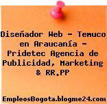 Diseñador Web – Temuco en Araucanía – Pridetec Agencia de Publicidad, Marketing & RR.PP