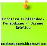Práctica Publicidad, Periodismo y Diseño Gráfico