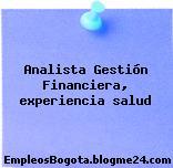 Analista Gestión Financiera, experiencia salud