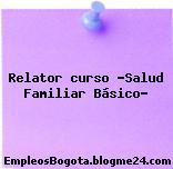"""Relator curso """"Salud Familiar Básico"""""""
