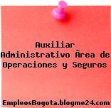 Auxiliar Administrativo Área de Operaciones y Seguros