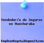 Vendedor/a de Seguros en Huechuraba