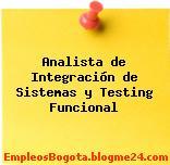 Analista de Integración de Sistemas y Testing Funcional