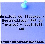 Analista de Sistemas – Desarrollador PHP en Tarapacá – LatinSoft CHL