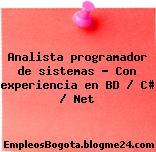 Analista programador de sistemas – Con experiencia en BD / C# / Net