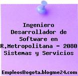 Ingeniero Desarrollador de Software en R.Metropolitana – 2080 Sistemas y Servicios