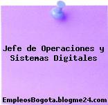 Jefe de Operaciones y Sistemas Digitales