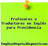 Profesores o Traductores en Inglés para Providencia