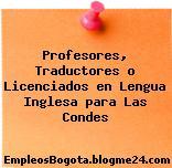 Profesores, Traductores o Licenciados en Lengua Inglesa para Las Condes