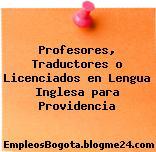 Profesores, Traductores o Licenciados en Lengua Inglesa para Providencia