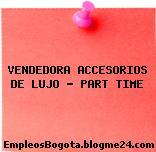 VENDEDORA ACCESORIOS DE LUJO – PART TIME