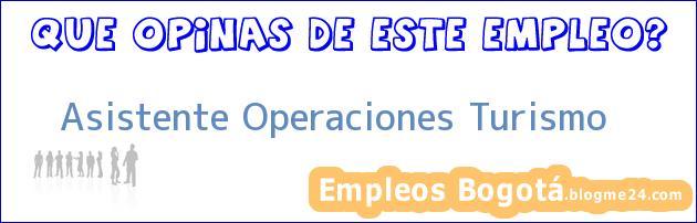 Asistente Operaciones Turismo