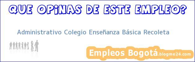 Administrativo Colegio Enseñanza Básica Recoleta